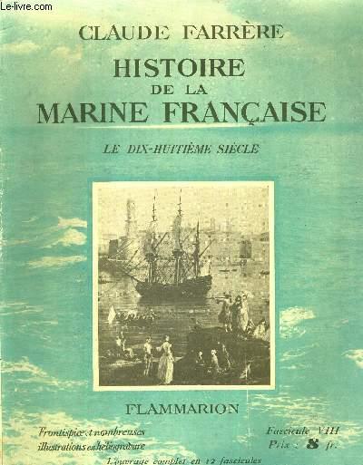 HISTOIRE DE LA MARINE FRANCAISE - FASCICULE VIII - LE DIX-HUITIEME SIECLE