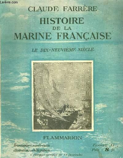 HISTOIRE DE LA MARINE FRANCAISE - FASCICULE XI - LE DIX-NEUVIEME SIECLE