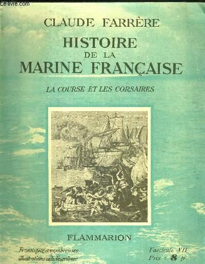 HISTOIRE DE LA MARINE FRANCAISE - FASCICULE VII - LA COURSE ET LES CORSAIRES