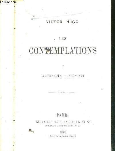 LES CONTEMPLATIONS - TOME 1 - AUTREFOIS - 1830-1843