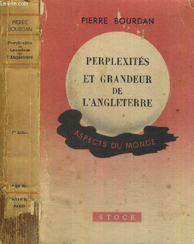 PERPLEXITES ET GRANDEUR DE L'ANGLETERRE - ASPECTS DU MONDE
