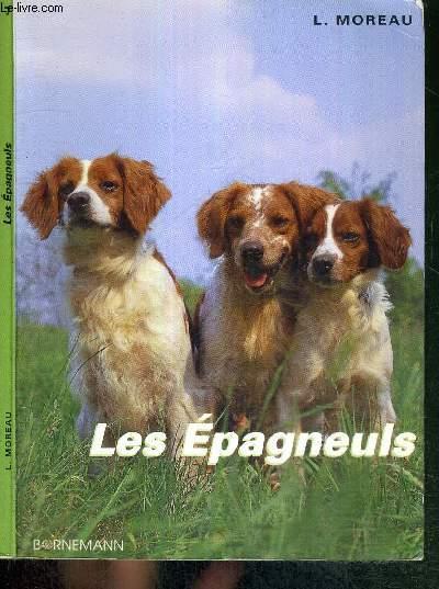 LES EPAGNEULS - Standard - dressage - élevage - maladies