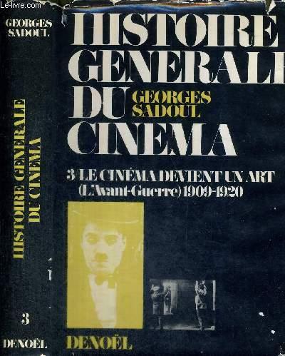 HISTOIRE GENERALE DU CINEMA -TOME 3 : LE CINEMA DEVIENT UN ART - 1er VOLUME : L'AVANT-GUERRE