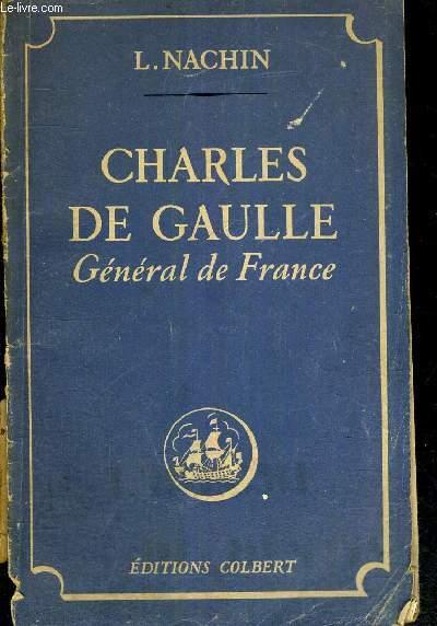 CHARLES DE GAULLE - GENERAL DE FRANCE