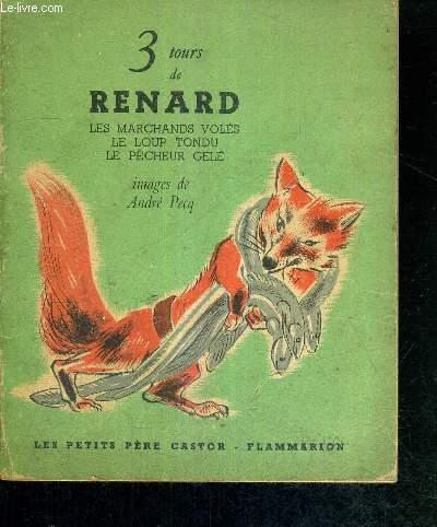 3 TOURS DE RENARD - LES MARCHANDS VOLES - LE LOUP TONDU - LE PECHEUR GELE / COLLECTION LES PETITS PERE CASTOR