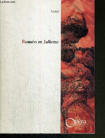 ROMEO ET JULIETTE - OPERA EN CINQ ACTES - Livret de Jules Barbier et Michel Carré d'eprès la tragédie de illiam Shakespeare - musique de Charles Gounod