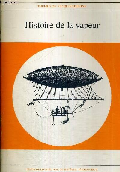 HISTOIRE DE LA VAPEUR - THEMES DE LA VIE QUOTIDIENNE