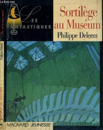 SORTILEGE AU MUSEUM - COLLECTION LES FANTASTIQUES