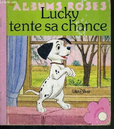 LUCKY TENTE SA CHANCE - WALT DISNEY - LES ALBUMS ROSES