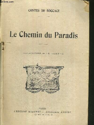 CONTES DE BOCCACE - LE CHEMIN DU PARADIS / le chemin du paradis - la punition esquivée - l'oraison de Saint Julien - le rubis - la fiancée du roy de Garbes - l'imposteur confondu...