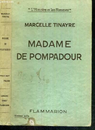 MADAME DE POMPADOUR - L'HISTOIRE ET LES HOMMES