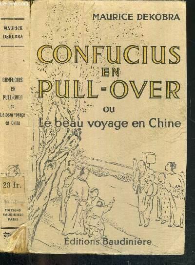 CONFUCIUS EN PULL-OVER - OU LE BEAU VOYAGE EN CHINE
