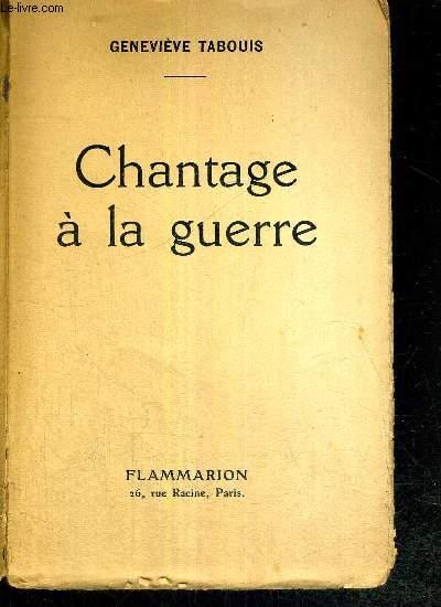 CHANTAGE A LA GUERRE