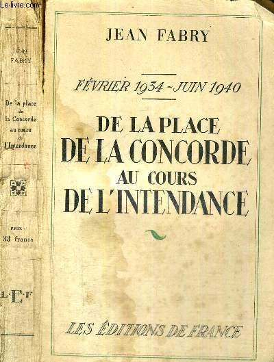 DE LA PLACE DE LA CONCORDE AU COURS DE L'INTENDANCE - FEVRIER 1934 - JUIN 1940