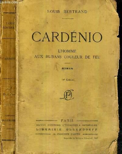 CARDENIO - L'HOMME AUX RUBANS COULEUR DE FEU