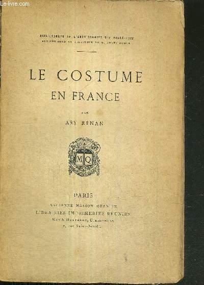 LE COSTUME EN FRANCE - BIBLIOTHEQUE DE L'ENSEIGNEMENT DES BEAUX ARTS