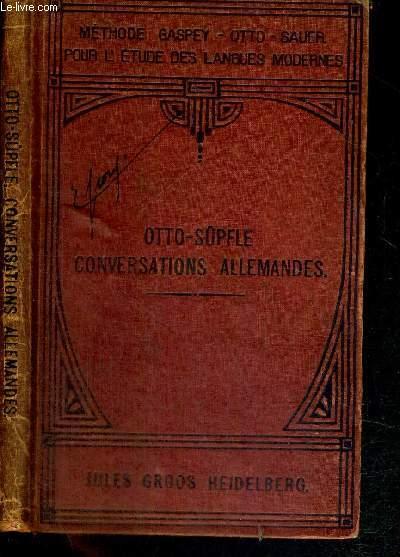 CONVERSATIONS ALLEMANDES - NOUVEAU GUIDE METHODIQUE POUR APPRENDRE A PARLER ALLEMAND - METHODE GASPEY-OTTO-SAUER