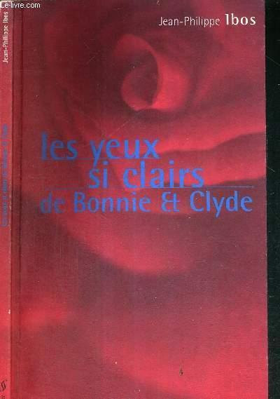 LES YEUX SI CLAIRS DE BONNIE & CLYDE