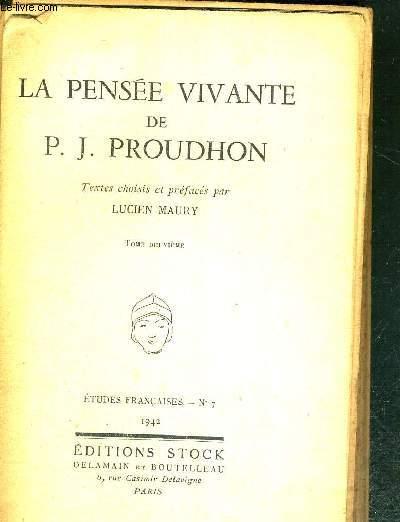 LA PENSEE VIVANTE DE P.J. PROUDHON - TOME 2 - Etudes françaises n°7