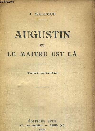 LOT DE 2 VOLUMES : AUGUSTIN OU LE MAITRE EST LA - TOME 1 + TOME 2