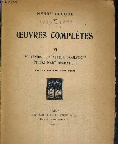 OEUVRES COMPLETES DE HENRY BECQUE - TOME VI - SOUVENIRS D'UN AUTEUR DRAMATIQUE - ETUDES D'ART DRAMATIQUE - COLLECTION DES ROSES DE FRANCE