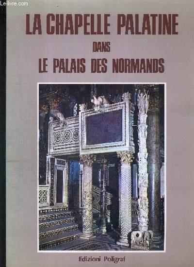 LA CHAPELLE PALATINE DANS LE PALAIS DES NORMANDS