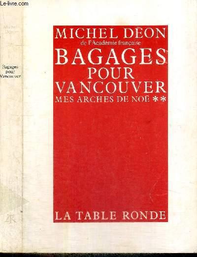 BAGAGES POUR VANCOUVER - TOME 2 - MES ARCHES DE NOE