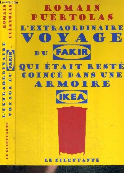 L'EXTRAORDINAIRE VOYAGE DU FAKIR QUI ETAIT RESTE COINCE DANS UNE ARMOIRE IKEA