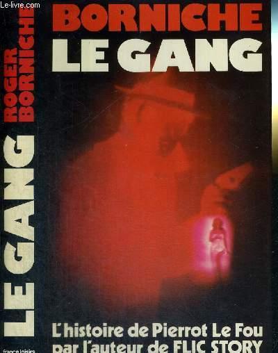 LE GANG - L'HISTOIRE DE PIERROT LE FOU