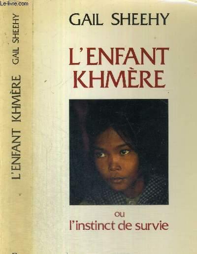 L'ENFANT KHMERE - OU L'INSTINCT DE SURVIE