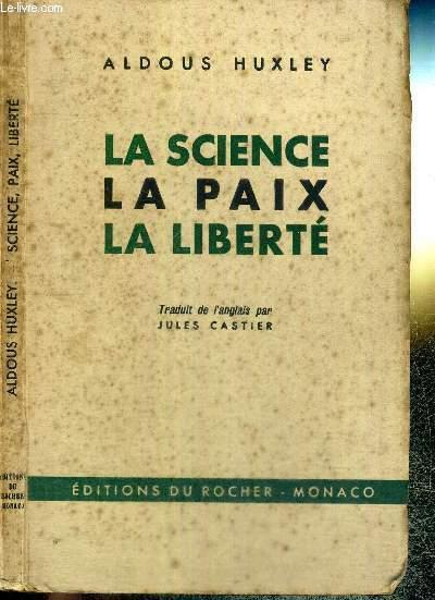 LA SCIENCE - LA PAIX - LA LIBERTE