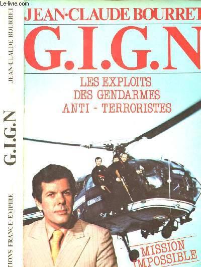 G.I.G.N. - LES EXPLOITS DES GENDARMES ANTI-TERRORISTES