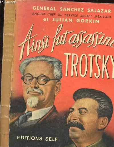 AINSI FUT ASSASSINE TROTSKY
