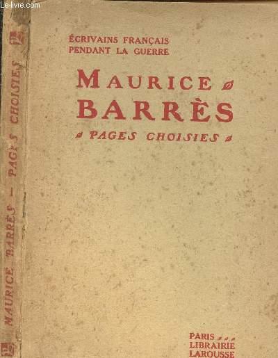 MAURICE BARRES - PAGES CHOISIES - ECRIVAINS FRANCAIS PENDANT LA GUERRE