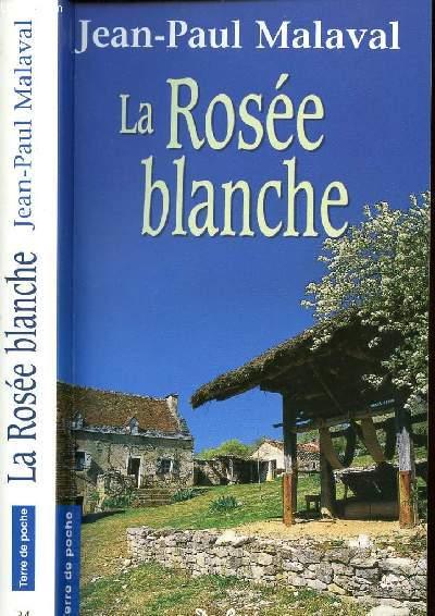 LA ROSEE BLANCHE - COLLECTION TERRE DE POCHE