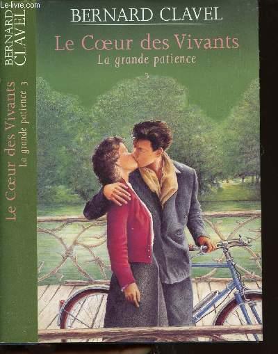 LE COEUR DES VIVANTS - TOME 3 - LA GRANDE PATIENCE