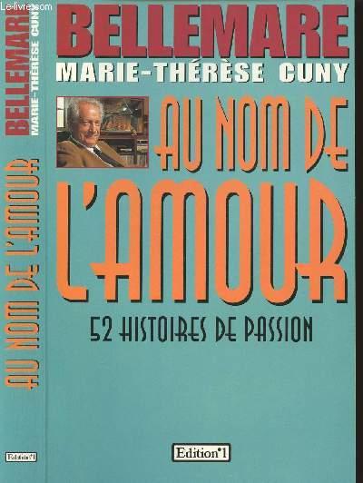 AU NOM DE L'AMOUR - 52 HISTOIRES DE PASSION