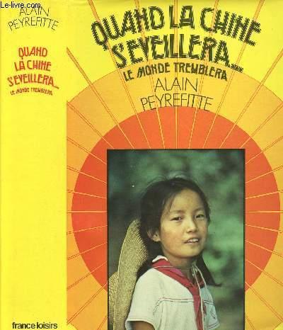QUAND LA CHINE S'EVEILLERA.. LE MONDE TREMBLERA