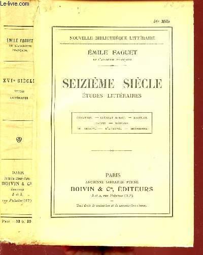SEIZIEME SIECLE - ETUDES LITTERAIRES - commynes - clement marot - rabelais - calvin - ronsard - du bellay - d'aubigne - montaigne - NOUVELLE BIBLIOTHEQUE LITTERAIRE