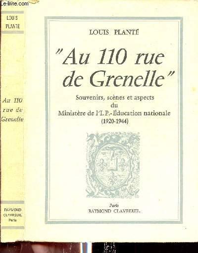 AU 110 RUE DE GRENELLE - Souvenirs, scènes et aspects du Ministère de l'I. P. - Education nationale (1920-1944) - ENVOI DE L'AUTEUR