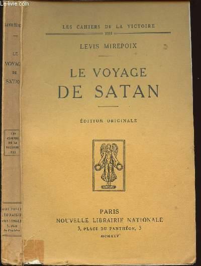 LE VOYAGE DE SATAN - LES CAHIERS DE LA VICTOIRE VIII