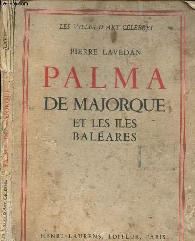 PALMA DE MAJORQUE ET LES ILES BALEARES - LES VILLES D'ART CELEBRES