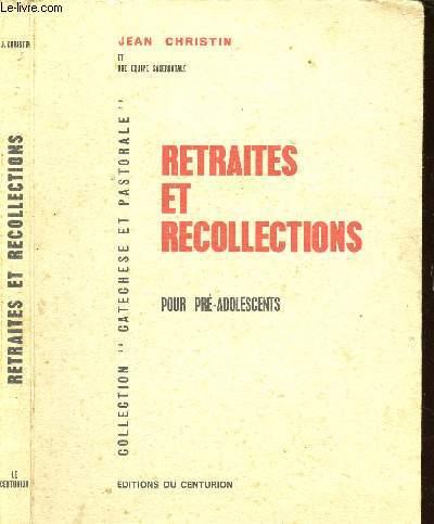 RETRAITES ET RECOLLECTIONS POU PRE-ADOLESCENTS -Expériences pastorales - thèmes - plans - organisation - CATECHESE ET PASTORALE
