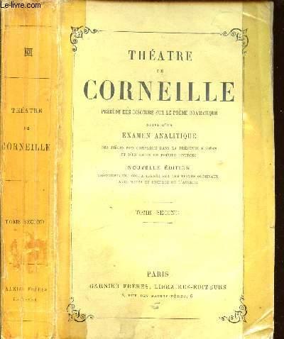 THEATRE DE CORNEILLE - TOME SECOND - précédé des discours sur le poème dramatique, suivi d'un examen analytique des pièces non comprises dans la présente édition et d'un choix de poésies diverses.