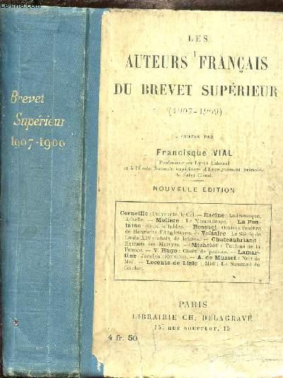 LES AUTEURS FRANCAIS DU BREVET SUPERIEUR (1907-1909) / Corneille - Racine - Molière - La Fontaine - Bossuet - Voltaire - Chateaubriand - Michelet - V. Hugo - Lamartine - A. De Musset - Leconte de Lisle.