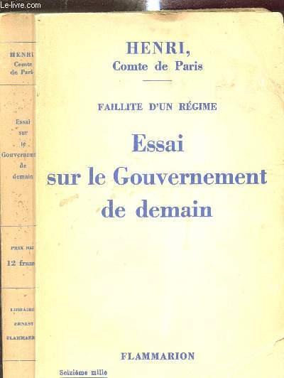 FAILLITE D UN REGIME - ESSAI SUR LE GOUVERNEMENT DE DEMAIN