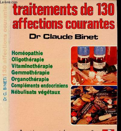 TRAITEMENTS DE 130 AFFECTIONS COURANTES