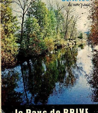 BEAUTE DE MON PAYS - LE PAYS DE BRIVE - N°74/ La vicomte de Turennes, La vallee de la Vezere......