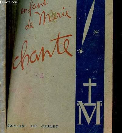 ENFANT DE MARIE,  CHANTE!