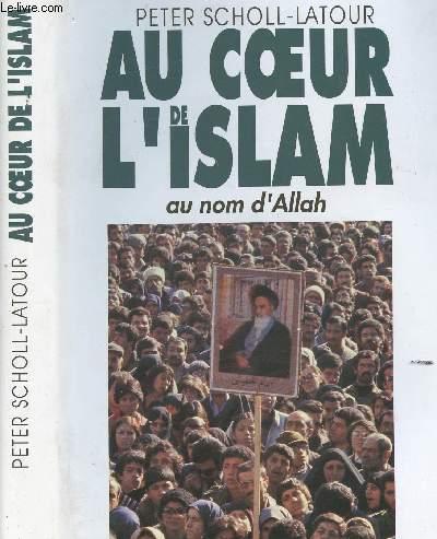 AU COEUR DE L ISLAM AU NOM D ALLAH